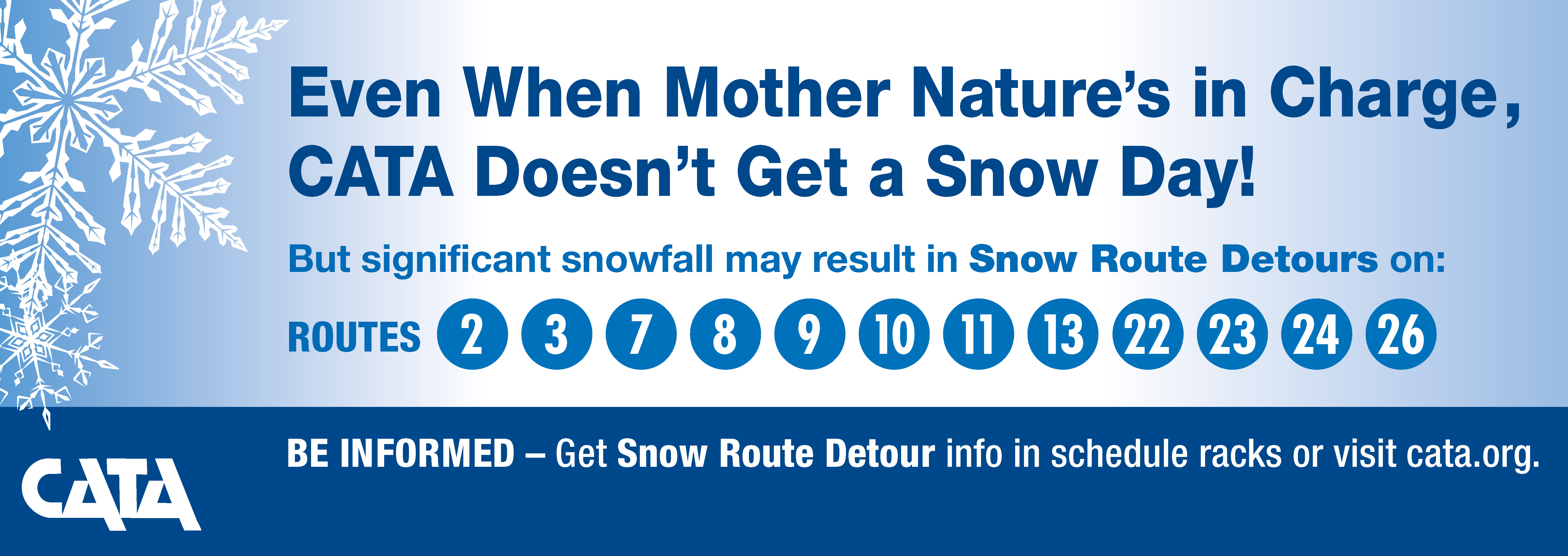 Routes 2, 3, 7, 8, 9, 10, 11, 13, 20, 22, 23, 24 and 26 use snow route detouring
